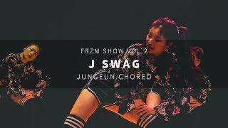 FRZM SHOW vol.2 | J SWAG | Jungeun Choreo Class