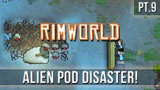 RIMWORLD - Alien Pod Disaster! [Pt.9 - Alpha 13]