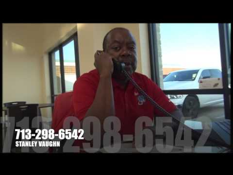 STANLEY VAUGHN 713-298-6542 GOOD CREDIT, BAD CREDIT, NO CREDIT AT ALL, AUTO SALESMAN