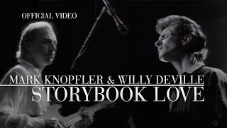 Mark Knopfler & Willy DeVille - Storybook Love (Official Video)
