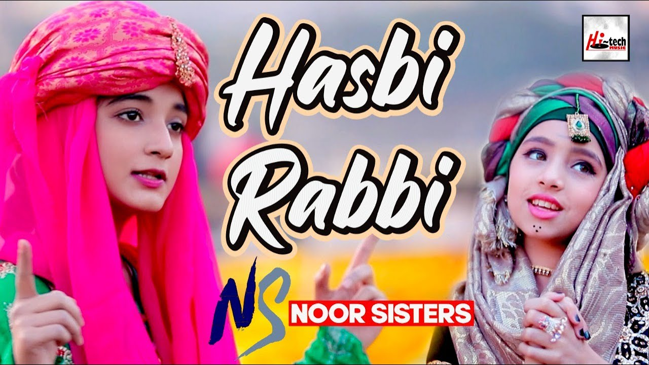 Download 2021 New Beautiful Naat Sharif - Hasbi Rabbi - Noor Sisters - Kids Kalam - Hi-Tech Islamic Naats