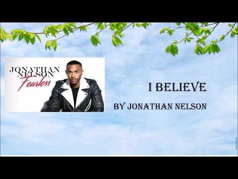 I Believe by Jonathan Nelson- Instrumental w/Lyrics