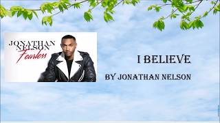I Believe by Jonathan Nelson- Instrumental w/Lyrics