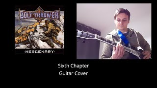 Bolt Thrower - Sixth Chapter - Guitar Cover