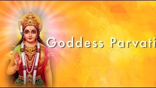 Goddess Parvati - The Goddess of Power