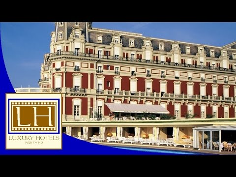 Luxury Hotels - Hôtel du Palais - Biarritz