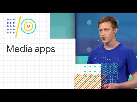 Building feature-rich media apps with ExoPlayer (Google I/O '18