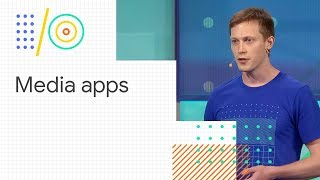 Building feature-rich media apps with ExoPlayer (Google I/O 18)
