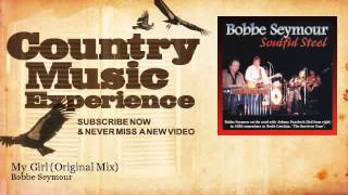Bobbe Seymour - My Girl - Original Mix - Country Music Experience
