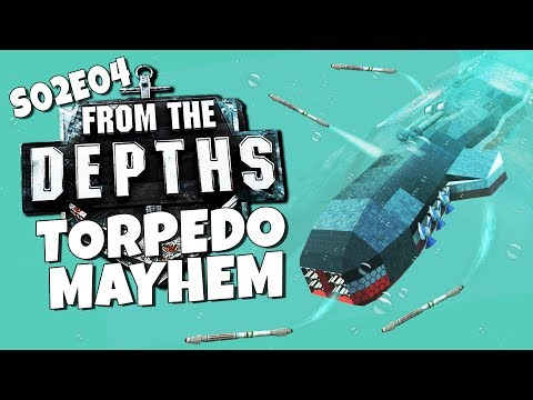 From the Depths - S02E04 - Torpedo Mayhem