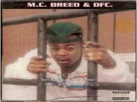 M.C. Breed - Ain't No Future in Yo' Frontin'