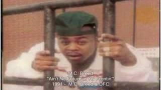 M.c. Breed Ain't No Future In Yo' Frontin'
