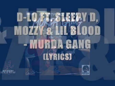 D-LO FT. SLEEPY D, MOZZY & LIL BLOOD - MURDA GANG (LYRICS)