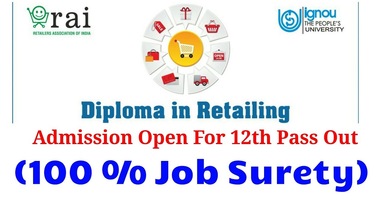 ignou diploma in retailing % job surety retailer  ignou diploma in retailing 100% job surety retailer association of