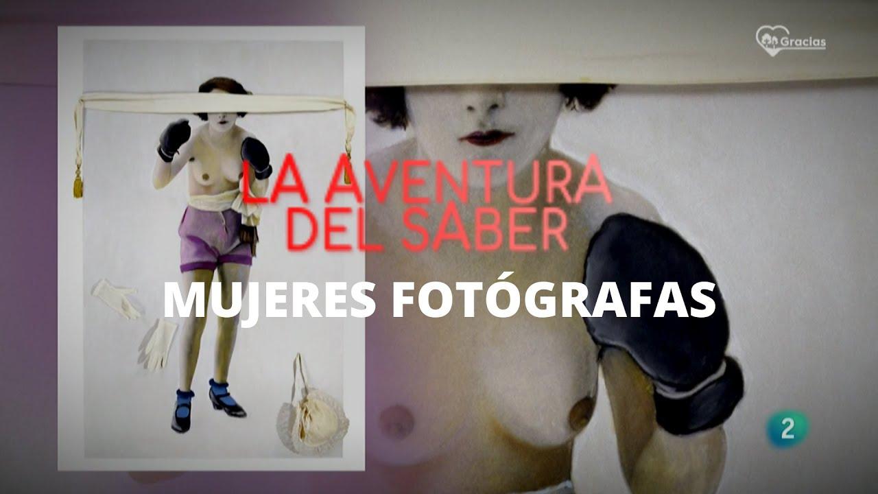 Mujeres FOTÓGRAFAS: Una historia contada a medias   La aventura del saber