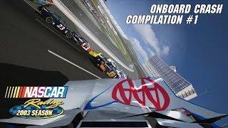 Onboard Crash Compilation #1 | NASCAR Racing 2003 Season