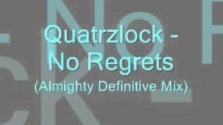 Quartzlock - No regrets (Almighty Definitive Mix)