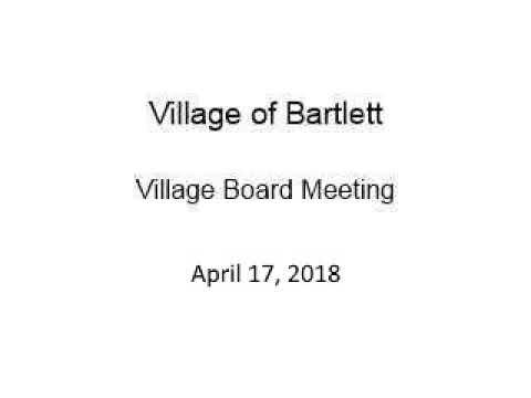 Village of Bartlett - Board Meeting - April 17, 2018