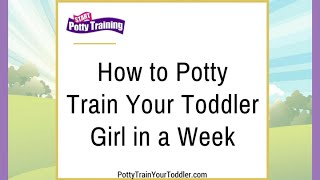 How to Potty Train Your Toddler Girl in a Week