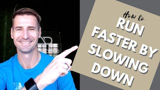 How to run faster by slowing down