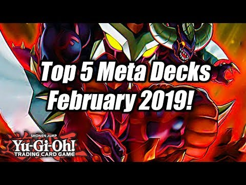 Yu-Gi-Oh! Top 5 Meta Decks for the February 2019 Format!