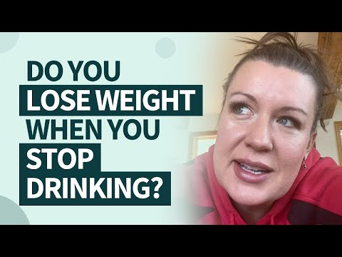 Do you lose weight when you stop drinking?