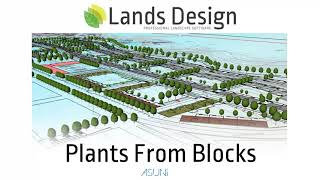 Create Plants from Blocks with Lands Design