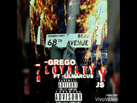 "Grego ""LOYALTY"" FT LilMarcus"