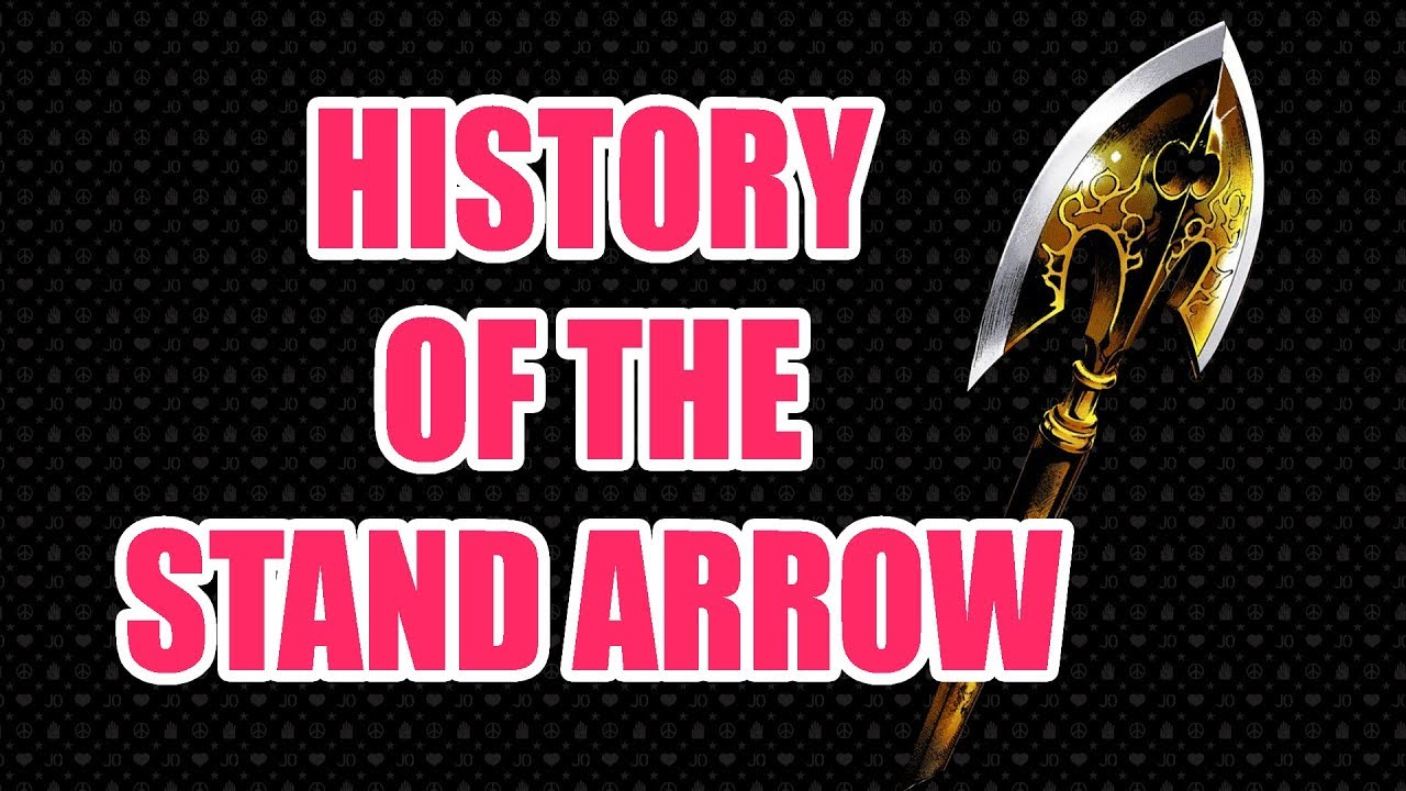The History Of The Stand Arrows In Jojo S Bizarre Adventure Youtube Can have your very own stand, just like in the japanese animation jojo's bizarre adventure! the history of the stand arrows in jojo s bizarre adventure