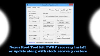Nexus Root Tool Kit TWRP recovery install or update along with stock recovery restore on the Nexus 6