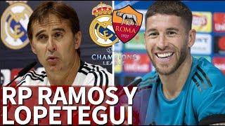 Real Madrid - Roma I Rueda de prensa de Lopetegui y RamosI Diario AS