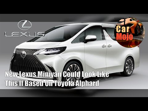New Lexus Minivan Could Look Like This If Based On Toyota Alphard | CarMojo