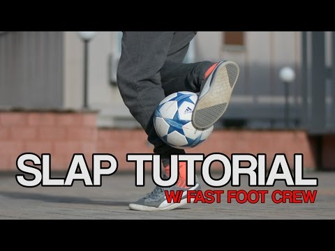 Slap Tutorial  Football Freestyle Trick by Fast Foot Crew