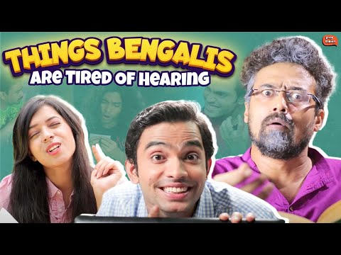 Things Bengalis Are Tired Of Hearing | Being Indian