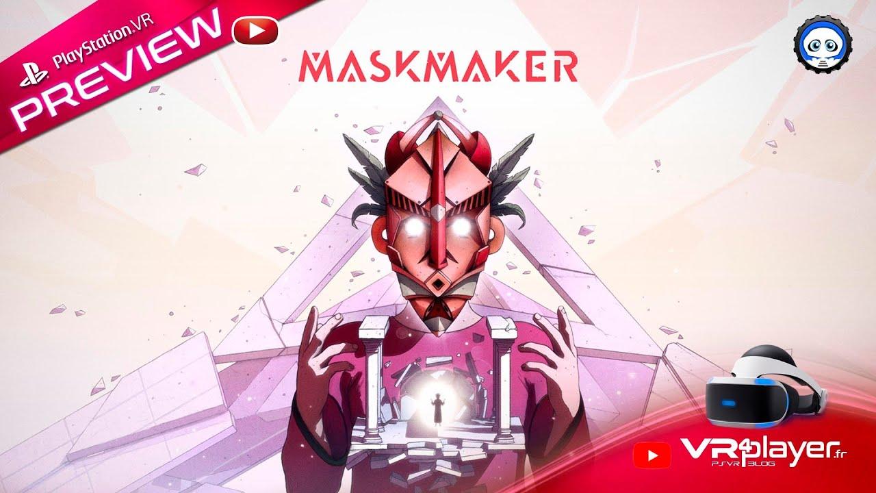 PlayStation VR PSVR : Preview de MASKMAKER de Innerspace VR