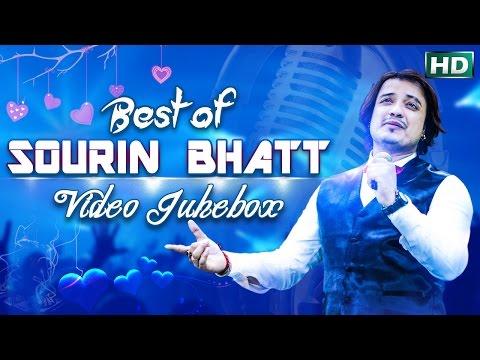 Best Of SOURIN BHATT || VIDEO Jukebox || Sarthak Music