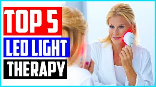 Top 5 Best LED Light Therapy in 2019