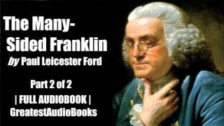 THE MANY-SIDED FRANKLIN by Paul Leicester Ford - FULL AudioBook P2of2 | GreatestAudioBooks