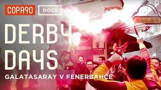 Pyro, Passion & Problems - Galatasaray v Fenerbahçe | Derby Days