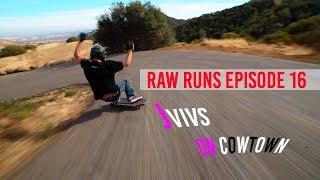 Raw Runs Episode 16: JVIVS On CowTown