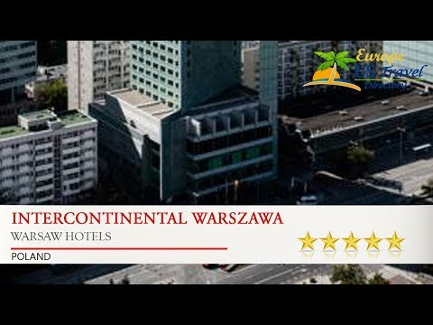 InterContinental Warszawa - Warsaw Hotels, Poland