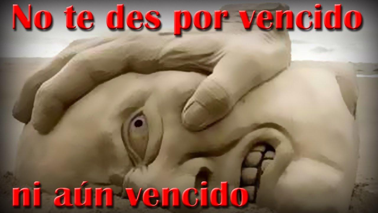 No Te Des Por Vencido Ni Aun Vencido Almafuerte Piu Avanti Narrado Por Feneté