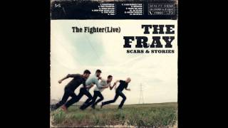 The Fighter(Live) - The Fray(Scars And Stories)