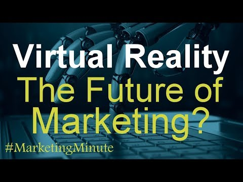 "Marketing Minute 088 ""Virtual Reality Is Changing Marketing"" (Marketing Technology / Strategy)"