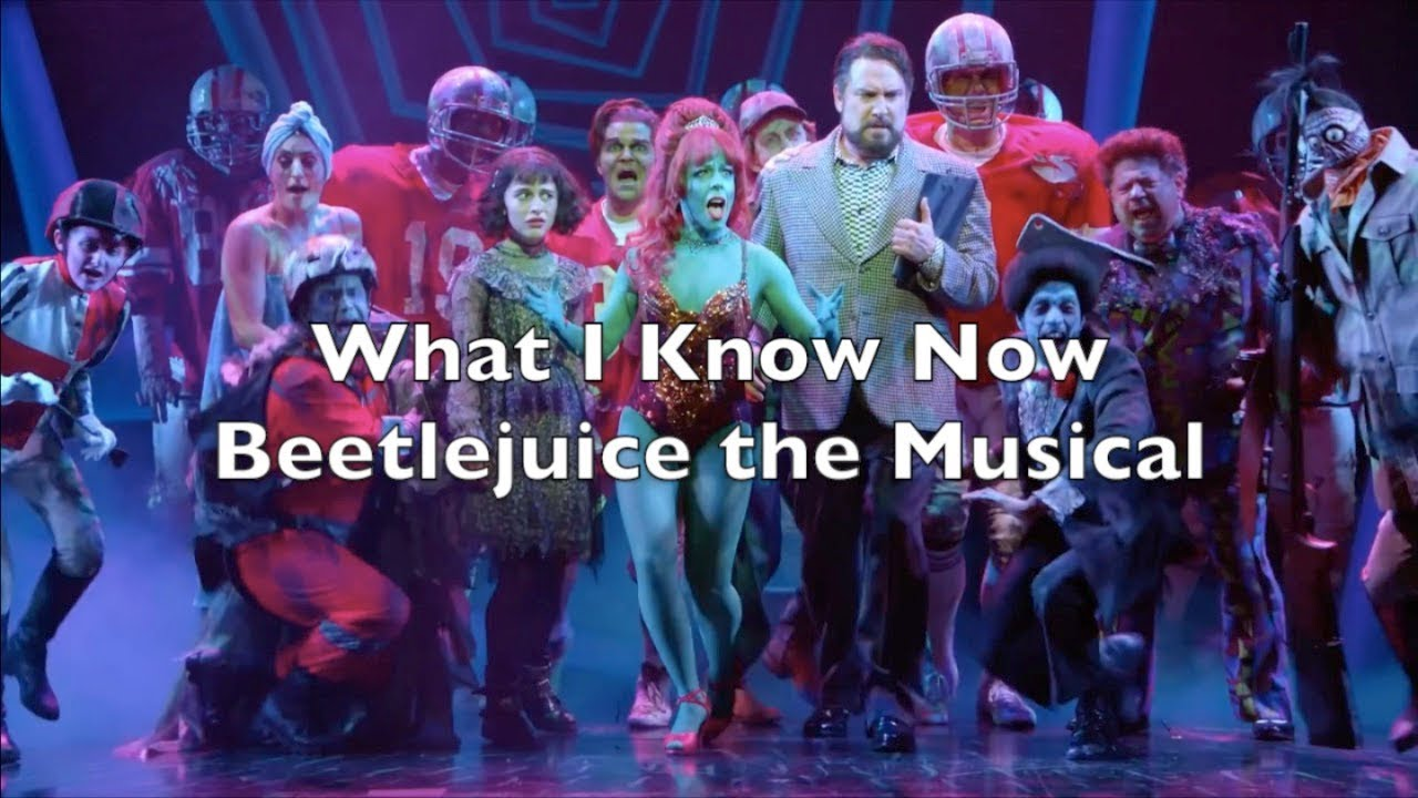 Beetlejuice The Musical What I Know Now Lyrics Youtube