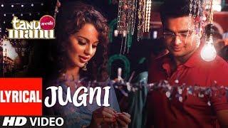 Tanu Weds Manu Jugni Lyrical   Kangana Ranaut Mika Singh  Krsna Solo