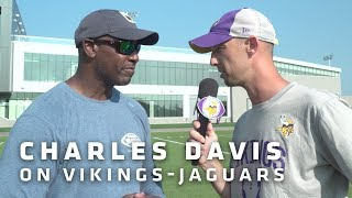 Charles Davis Previews Joint Practices With Jaguars, Vikings' Outlook For 2018