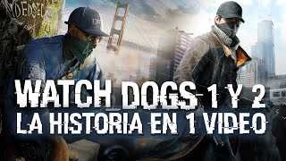WATCH DOGS 1 Y 2: La Historia en 1 Video