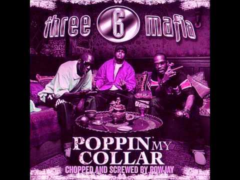 Three 6 Mafia Ft Project Pat Poppin My Collar  Chopped And Screwed  Rowjay