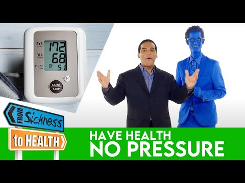 """From Sickness to Health- 16 -""""Have Health No Pressure"""""""